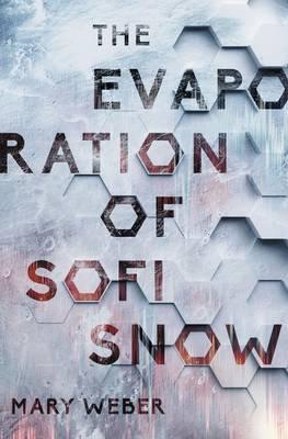 The Evaporation of Sofi Snow - Sofi Snow 1 (Hardback)