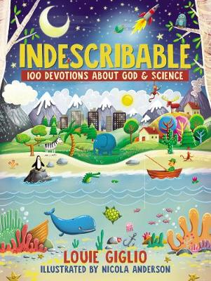 Indescribable: 100 Devotions for Kids About God and Science (Hardback)