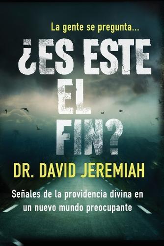 es Este El Fin?: Se ales de la Providencia Divina En Un Nuevo Mundo Preocupante (Paperback)