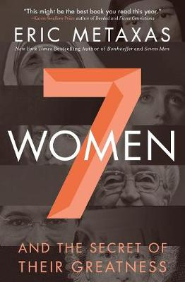Seven Women: And the Secret of Their Greatness (Paperback)