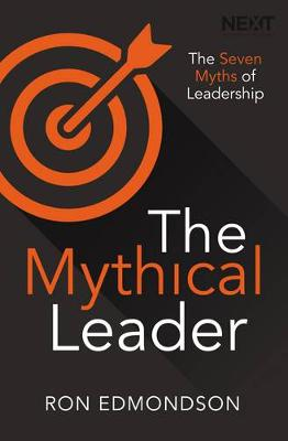 The Mythical Leader: The Seven Myths of Leadership (Paperback)