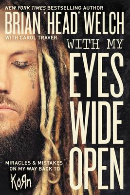 With My Eyes Wide Open: Miracles and Mistakes on My Way Back to KoRn (Paperback)