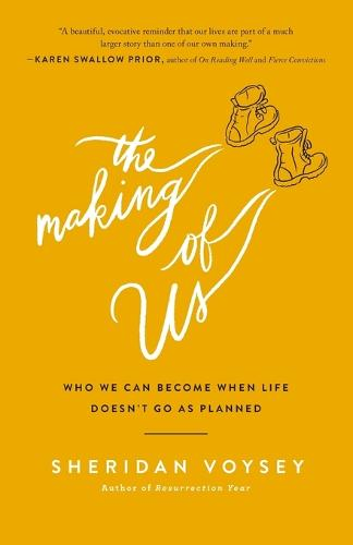 The Making of Us: Who We Can Become When Life Doesn't Go As Planned (Paperback)