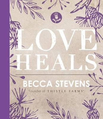 Love Heals (Hardback)