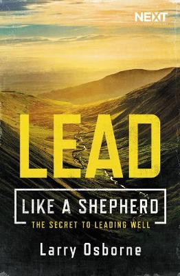 Lead Like a Shepherd: The Secret to Leading Well (Paperback)