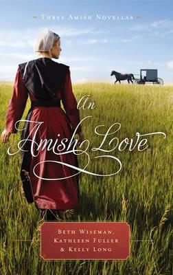 An Amish Love: Three Amish Novellas (Paperback)