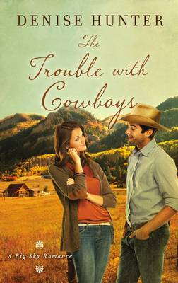 The Trouble with Cowboys - A Big Sky Romance 3 (Paperback)