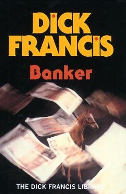 Banker - Francis Thriller (Hardback)