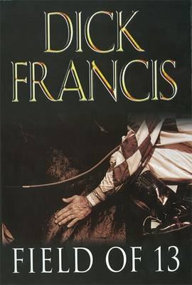 Field of Thirteen: Short Stories - Francis Thriller (Hardback)