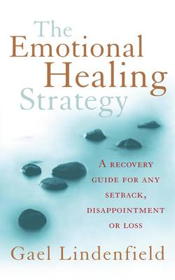 The Emotional Healing Strategy: A recovery guide for any setback, disappointment or loss (Paperback)