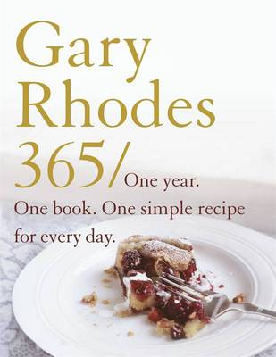 Gary Rhodes 365: One Year. One Book. One Simple Recipe for Every Day (Hardback)