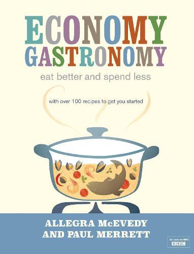 Economy Gastronomy: Eat Better and Spend Less (Hardback)