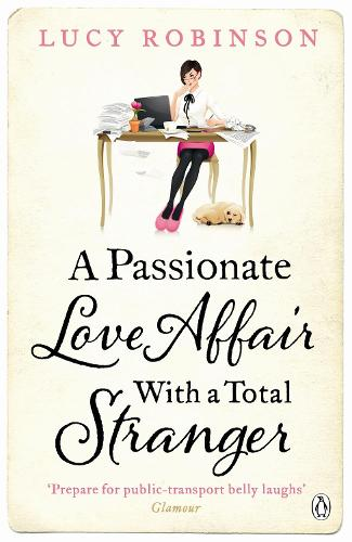 A Passionate Love Affair with a Total Stranger (Paperback)