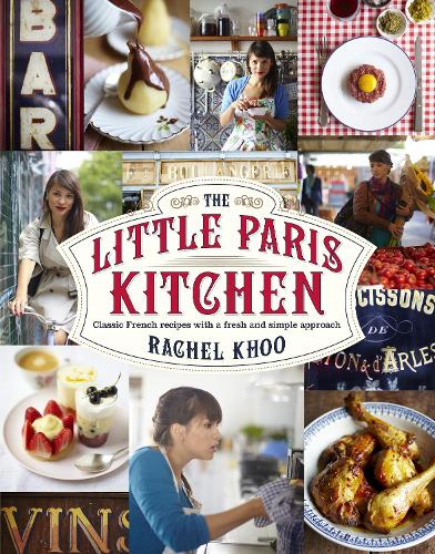 The Little Paris Kitchen: Classic French recipes with a fresh and fun approach (Hardback)