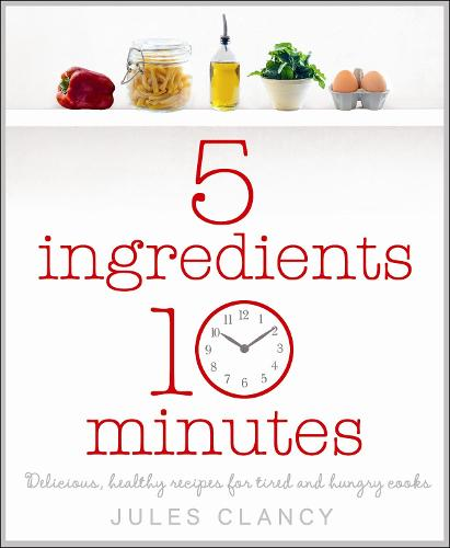Five Ingredients, Ten Minutes (Paperback)