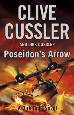 Poseidon's Arrow: Dirk Pitt #22 - The Dirk Pitt Adventures (Hardback)