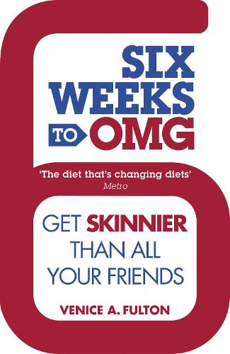 Six Weeks to OMG: Get skinnier than all your friends (Paperback)