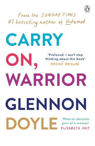 Carry On, Warrior: The real truth about being a woman (Paperback)