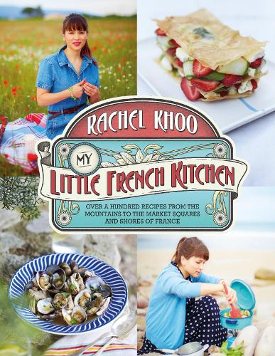 My Little French Kitchen: Over 100 recipes from the mountains, market squares and shores of France (Hardback)