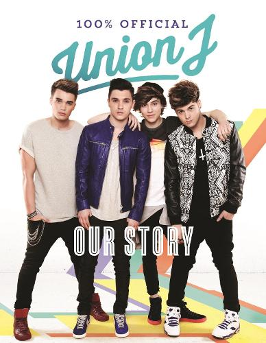 Our Story: Union J 100% Official (Hardback)