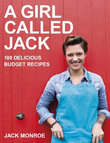 A Girl Called Jack: 100 delicious budget recipes (Paperback)