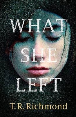 What She Left: If you love CLOSE TO HOME and FRIEND REQUEST then you'll love this (Hardback)
