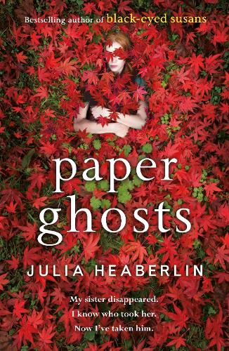 Paper Ghosts: The unputdownable chilling thriller from The Sunday Times bestselling author of Black Eyed Susans (Hardback)