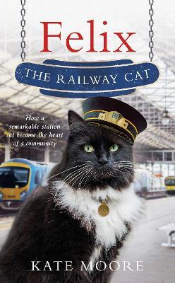 Felix the Railway Cat (Hardback)
