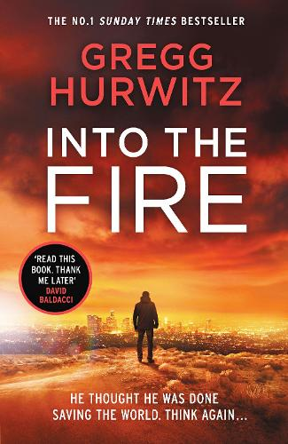 Into the Fire - An Orphan X Thriller (Hardback)