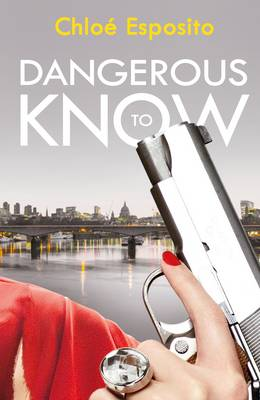 Dangerous to Know - Mad, Bad and Dangerous to Know Trilogy (Hardback)