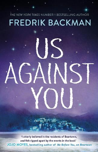 Us Against You: From The New York Times Bestselling Author of A Man Called Ove and Beartown (Hardback)