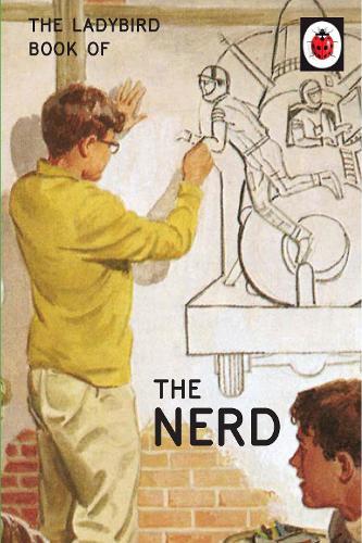 The Ladybird Book of The Nerd - Ladybirds for Grown-Ups (Hardback)