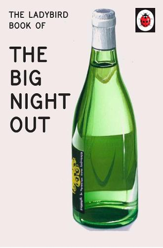 The Ladybird Book of The Big Night Out - Ladybirds for Grown-Ups (Hardback)