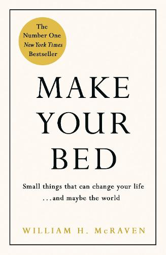 Make Your Bed: Small things that can change your life... and maybe the world (Hardback)