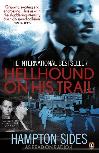 Hellhound on his Trail: The Stalking of Martin Luther King, Jr. and the International Hunt for His Assassin (Paperback)