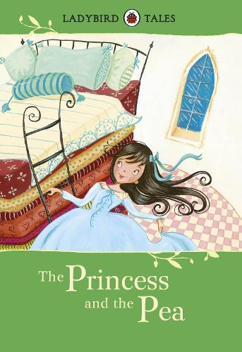 Ladybird Tales: The Princess and the Pea (Hardback)