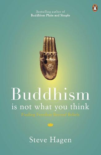 Buddhism is Not What You Think: Finding Freedom Beyond Beliefs (Paperback)