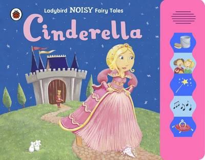 Cinderella: Ladybird Noisy Fairytales (Board book)