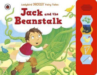 Jack and the Beanstalk: Ladybird Noisy Fairytales (Board book)