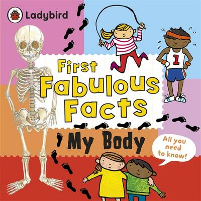 My Body: Ladybird First Fabulous Facts (Paperback)