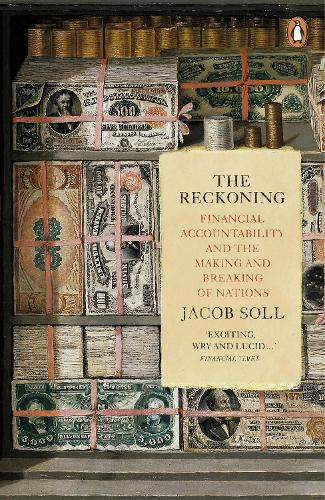 The Reckoning: Financial Accountability and the Making and Breaking of Nations (Paperback)