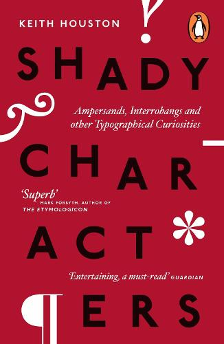 Shady Characters: Ampersands, Interrobangs and other Typographical Curiosities (Paperback)