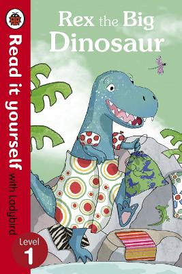 Rex the Big Dinosaur - Read it yourself with Ladybird: Level 1 - Read It Yourself (Paperback)