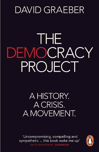 The Democracy Project: A History, a Crisis, a Movement (Paperback)