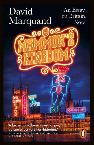 Mammon's Kingdom: An Essay on Britain, Now (Paperback)