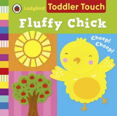 Ladybird Toddler Touch: Fluffy Chick (Board book)