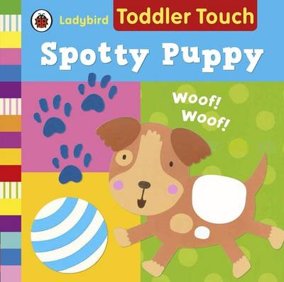 Ladybird Toddler Touch: Spotty Puppy (Board book)