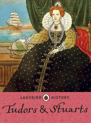 Ladybird Histories: Tudors and Stuarts (Paperback)