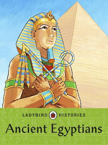 Ladybird Histories: Ancient Egyptians (Paperback)