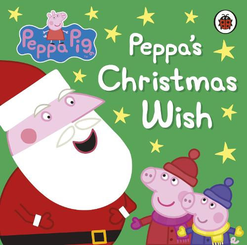Peppa Pig: Peppa's Christmas Wish - Peppa Pig (Board book)